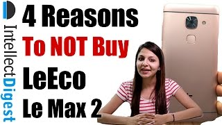 LeEco (LeTV) Le Max 2 Review With 4 Reasons To Not Buy Le Max 2 - Crisp Review by Intellect Digest