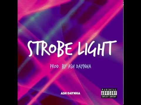 Ash Daynha - Strobe Light (Prod By Ash Daynha)(New Music RnBass)