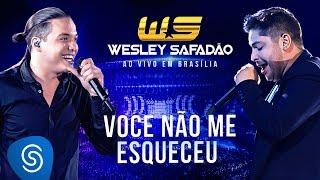 Wesley Safadão Part. Jorge - Você Não Me Esqueceu [DVD Ao vivo em Brasília]