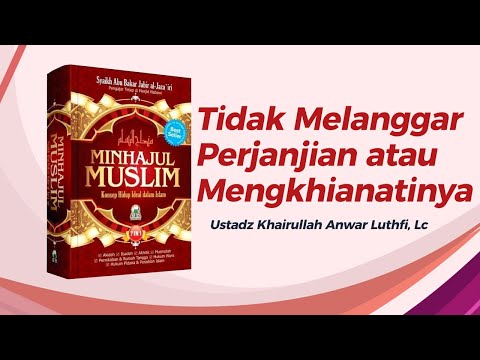 Tidak Melanggar Perjanjian atau Mengkhianatinya  - Ustadz Khairullah Anwar Luthfi, Lc