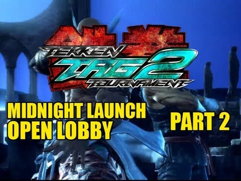 Tekken Tag 2: Midnight Launch Open Lobby #2