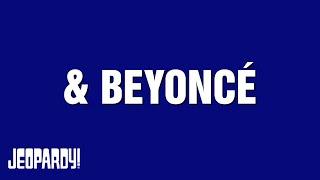 """""""& BEYONCÉ"""" Category on Jeopardy!"""