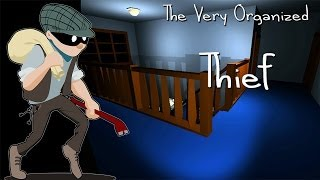 STEALING ALL OF YOUR STUFF | The Very Organised Thief