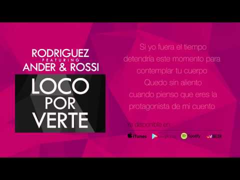 Rodriguez - Loco por verte (Feat. Ander & Rossi) - (Lyric Video)