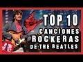 Las 10 Canciones Más ROCKERAS de THE BEATLES   Radio-Beatle