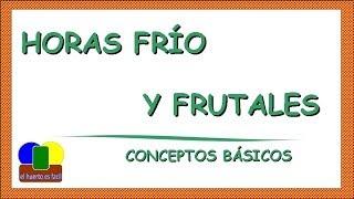 Horas Frio y Frutales || Conceptos básicos