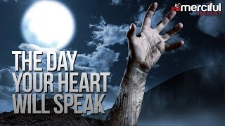 The Day Your Heart Will Speak – POWERFUL