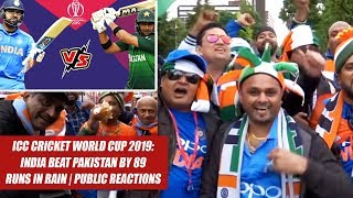 ICC Cricket World Cup 2019: India beat Pakistan by 89 runs in rain | Public Reactions