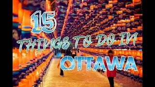 Top 15 Things To Do In Ottawa, Canada