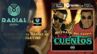 "Mr. Frank ""Big Pappa"" feat. J Alvarez - Cuentos (Audio Oficial)"
