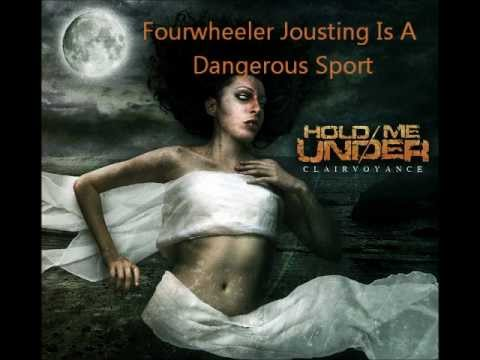 Hold Me Under- Four-wheeler Jousting Is A Dangerous Sport - Clairvoyance