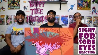 Happy Tree Friends : Sight for Sore Eyes Reaction