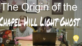 The Origin of the Chapel Hill Light Ghost