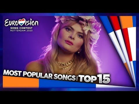 Eurovision 2020 - NATIONAL SELECTIONS - TOP 15 Most Watched Songs (So Far)