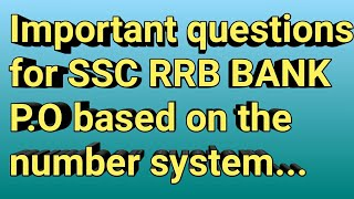 Questions asked in RRB, SSC, BANK P.O based on number system