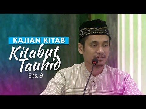 Kajian Rutin: Kitab Tauhid 9 - Ustadz Muhammad Abduh Tuasikal, M.Sc