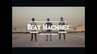 Beat Machinez - The Best Break Dancing Crew In Bangladesh !
