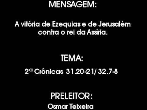 Mensagem - A vitória de Ezequias e de Jerusalém contra o rei da Assíria