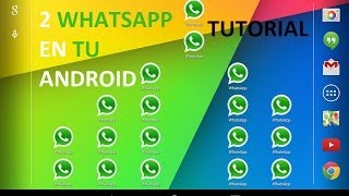 Tutorial Instalar 2 WhatsApp en tu Android