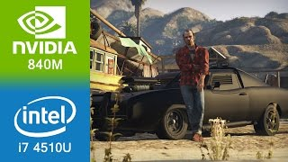 Grand Theft Auto 5 Gameplay i7 4510U + 840M