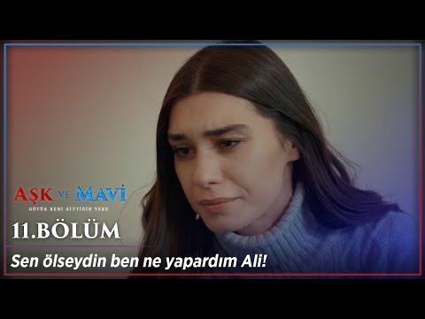 Aşk ve Mavi 11.Bölüm - Sana inanmadığım için beni affet!