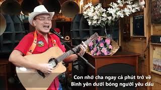 🎗 SỢ NGÀY GIÓ CUỐN CHA ĐI (Nhạc: Phương Phạm, phổ thơ: Lương Đình Khoa)