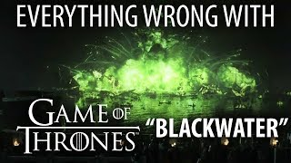 "Everything Wrong With Game of Thrones ""Blackwater"""