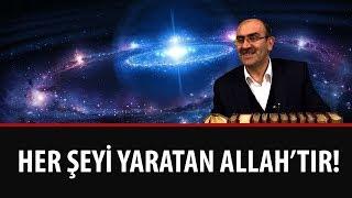 Prof. Dr. İrfan Küfrevioğlu - Her Şeyi Yaratan Allah'tır...