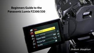 The Panasonic Lumix FZ300/330 Beginners Guide  - Pilot Episode