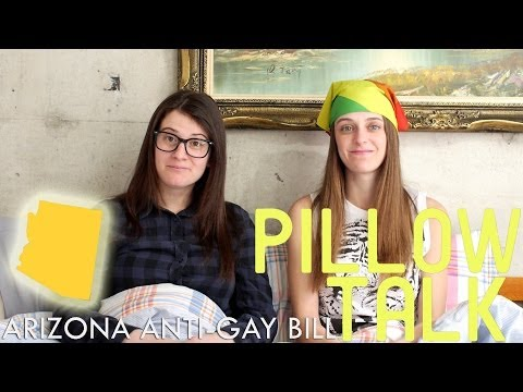 Arizona Anti-Gay Bill - Pillow Talk