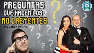 PREGUNTAS QUE HACEN LOS NO CREYENTES