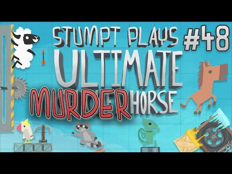 Ultimate MURDER Horse - #48- Off The Board!