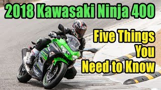 2018 Kawasaki Ninja 400: Five Things You Need to Know