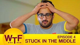 Dice Media | What The Folks | Web Series | S01E04 - Stuck In The Middle