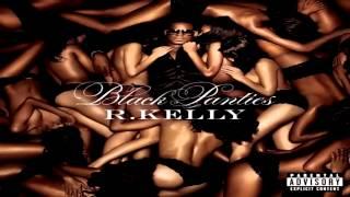 R Kelly -  Shut Up  (Black Panties)