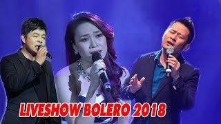 Liveshow Nhạc Bolero 2018 Mới Nhất - Mỹ Tâm, Bằng Kiều, Kỳ Phương Uyên, Đức Phúc, Quang Lê