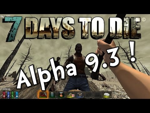 Let's Play 7 Days to Die   S2E01   New Start with Alpha 9.3! (Gameplay / Playthrough)