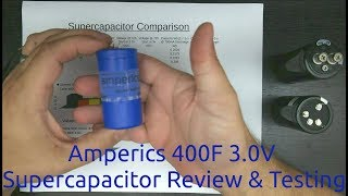 Amperics 400F 3.0V Supercapacitor Review & Testing