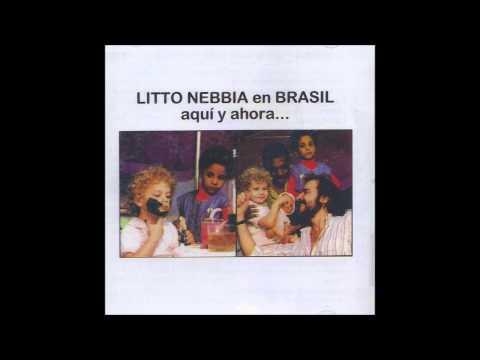 Litto Nebbia - Nunca me escucharas decir para siempre