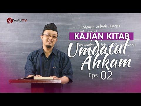 Kajian Kitab: Umdatul Ahkam - Ustadz Aris Munandar, Eps.2