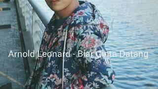 Arnold Leonard - Biar Cinta Datang