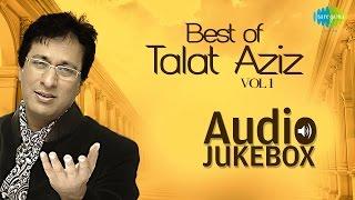 Best of Talat Aziz Ghazals   Ghazal Hits   Audio Jukebox