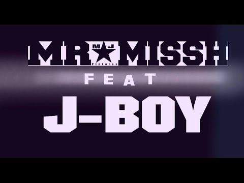 MR.MISSH feat. J-Boy - Ne Játssz velem