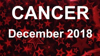 CANCER DECEMBER 2018 - GOOD FORTUNE & VICTORY! LET GO OF PAST ISSUES