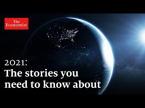 Play this video The World in 2021 five stories to watch out for  The Economist
