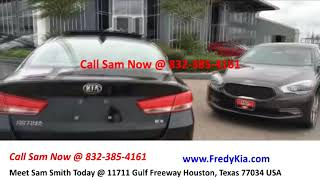 New Car Sales, Auto Sales, Fredy Kia, Call Sam Now @ 832-385-4161
