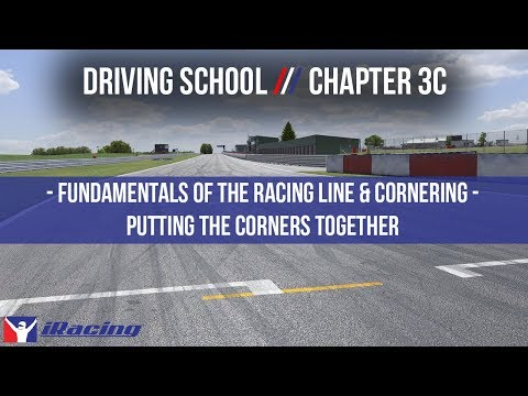 iRacing.com Driving School Chapter 3C: Fundamentals of the Racing Line & Cornering