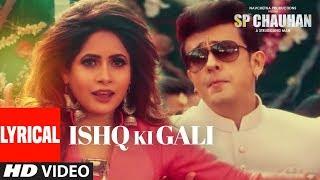 Lyrical: Ishq Ki Gali   SP CHAUHAN   Jimmy Shergill, Yuvika Chaudhary   Sonu Nigam, Miss Pooja
