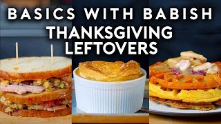 Thanksgiving Leftovers | Basics with Babish