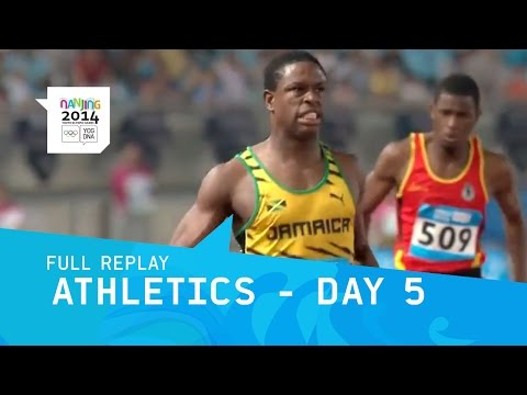 Athletics Day 5   Full Replay   Nanjing 2014 Youth Olympic Games